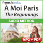 A Moi Paris The Beginnings Beginner French Audio Method