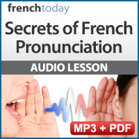 Secrets of French Pronunciation Audio Lesson