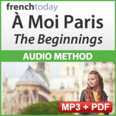 A Moi Paris The Beginnings Beginner French Audio Method