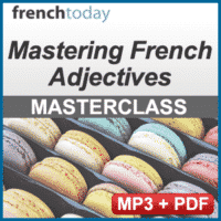 Mastering French Adjectives_FrenchToday