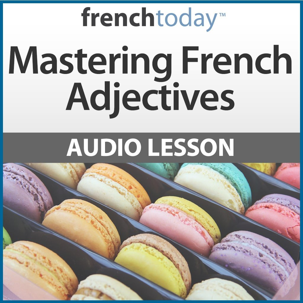 Describe This Mastering French Adjectives French Today