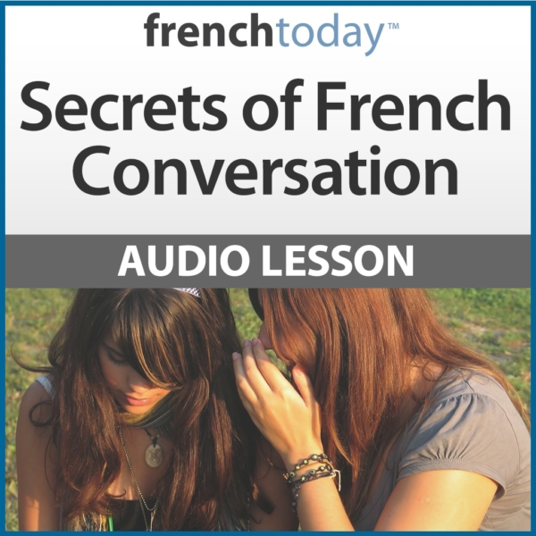 Secrets of french conversation french today master the art of french conversation m4hsunfo