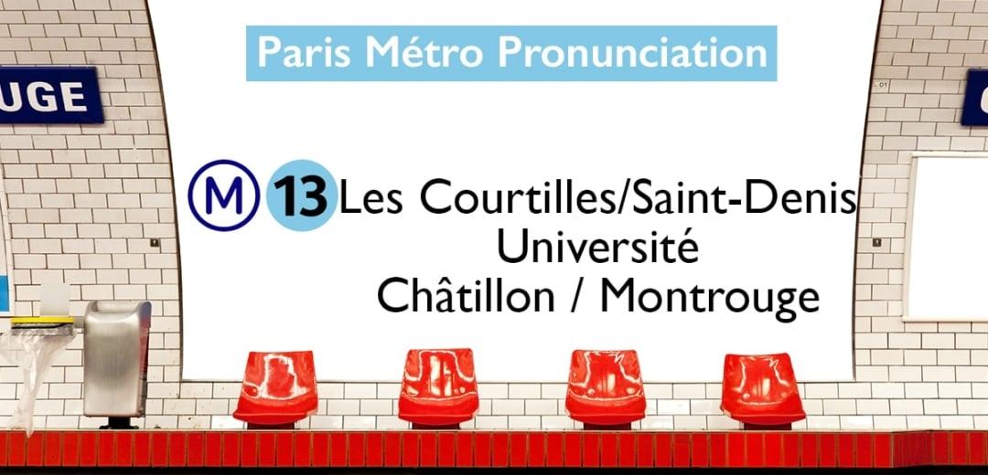 Paris Métro Line 13 Stations Pronunciation