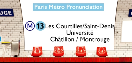 Paris Métro Line 13 Stations Pronunciation