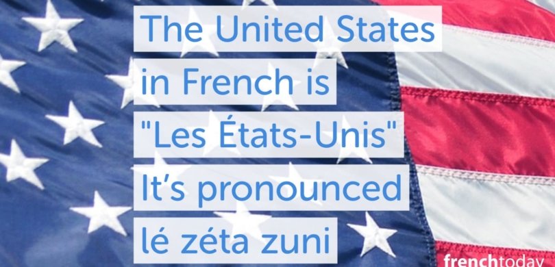 French Pronunciation USA lé zéta zuni Les États-Unis