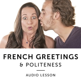 French Greetings & Politeness