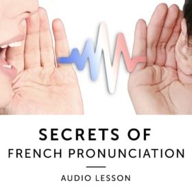 Secrets of French Pronunciation