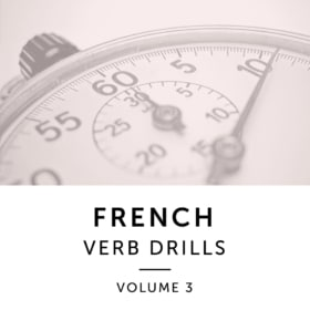 French Verb Drills – Volume 3