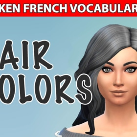 French Vocabulary Lesson With The Sims – Hair Colors – Video