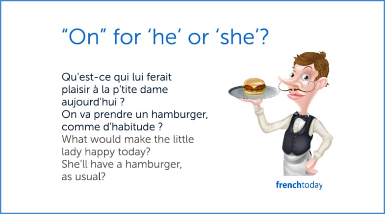 French waiter asking a question using on for she