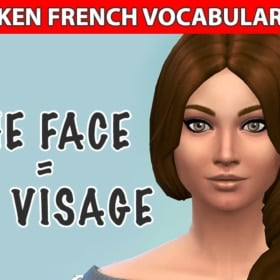 Learn French With The Sims – The Face – Le Visage