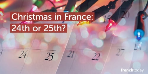 Xmas in France: Christmas Eve or Christmas Day? • French Today