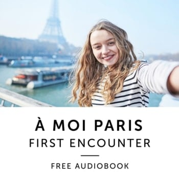 Product image: A Moi Paris First Encounter Free French Audiobook