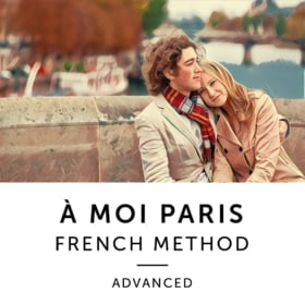 À Moi Paris Method - Advanced