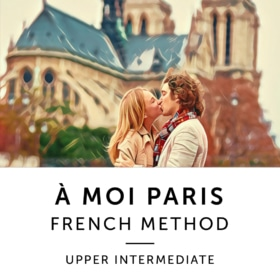 À Moi Paris Method – Upper Intermediate