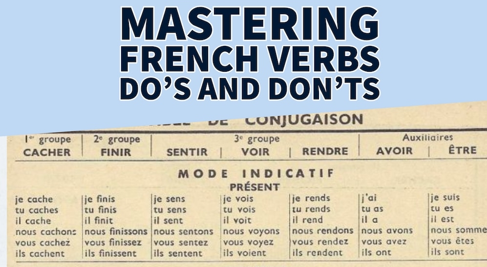 The Secret To Mastering French Verb Conjugation • French Today