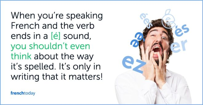 When you're speaking French and the verb ends in a [é] sound, you shouldn't even think about the way it's spelled. It's only in writing that it matters!