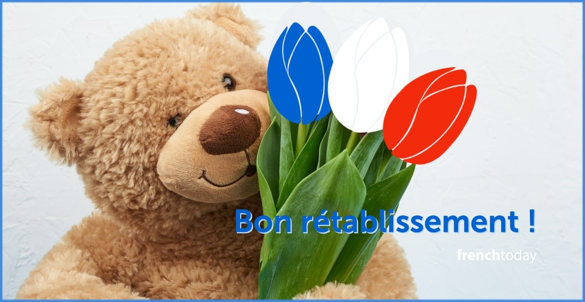 9 Ways To Say Get Well Soon In French
